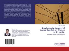 Bookcover of Psycho-social Impacts of Armed Conflict on Women in Sri Lanka