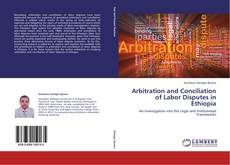 Portada del libro de Arbitration and Conciliation of Labor Disputes in Ethiopia