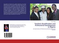 Bookcover of Teachers Qualification and Professional Development in Nigeria