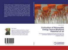 Evaluation of Renewable Energy Source;Biodiesel Potential of oil kitap kapağı