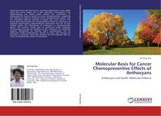 Molecular Basis for Cancer Chemopreventive Effects of Anthocyans的封面