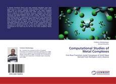 Bookcover of Computational Studies of Metal Complexes