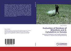 Couverture de Evaluation of Residues of Bifenthrin and λ-Cyhalothrin in Tomato