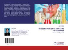 Thiazolidinedione: A Miracle For Diabetes的封面
