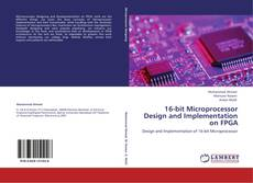 16-bit Microprocessor Design and Implementation on FPGA的封面