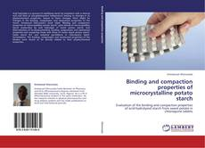 Bookcover of Binding and compaction properties of microcrystalline potato starch