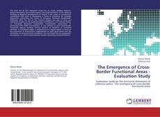 Обложка The Emergence of Cross-Border Functional Areas - Evaluation Study