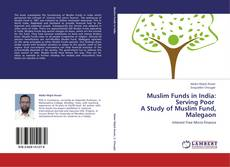 Capa do livro de Muslim Funds in India: Serving Poor   A Study of Muslim Fund, Malegaon