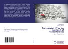 Buchcover von The impact of ICT on the livelihoods of microenterprises