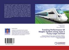 Buchcover von Tracking Performance Of Maglev System Using Type-2 Fuzzy Logic Control