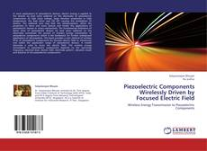 Buchcover von Piezoelectric Components Wirelessly Driven by Focused Electric Field