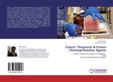 Buchcover von Cancer: Diagnosis & Future Chemoprotective Agents