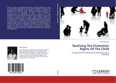 Bookcover of Realizing The Protection Rights Of The Child