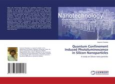 Bookcover of Quantum Confinement Induced Photoluminescence in Silicon Nanoparticles