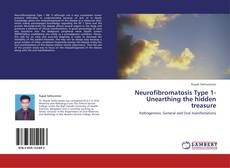 Portada del libro de Neurofibromatosis Type 1- Unearthing the hidden treasure