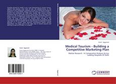 Medical Tourism - Building a Competitive Marketing Plan的封面