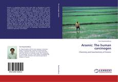 Bookcover of Arsenic: The human carcinogen