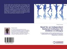 Bookcover of Need for an Independent National Institution for Children in Ethiopia
