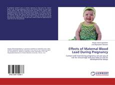 Copertina di Effects of Maternal Blood Lead During Pregnancy