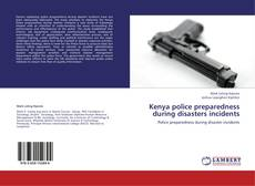 Bookcover of Kenya police preparedness during disasters incidents