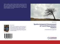 Bookcover of Spatio-temporal Assessment of Land Degradation Pattern