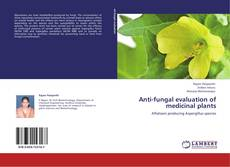 Bookcover of Anti-fungal evaluation of medicinal plants