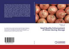 Bookcover of Seed Quality Enhancement of Onion during Storage