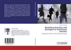 Bookcover of Marketing  Practices and Strategies of Small Scale Industry