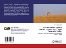 Buchcover von Microminerals level in Native Pasture and Camel Tissues in Sudan