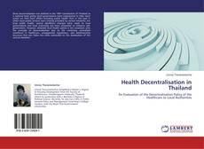 Couverture de Health Decentralisation in Thailand