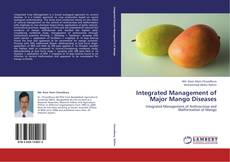 Bookcover of Integrated Management of Major Mango Diseases