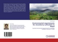 Bookcover of Environmental requirements for strawberry cultivation in Nepal