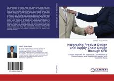 Bookcover of Integrating Product Design and Supply Chain Design Through QFD