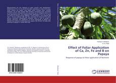 Buchcover von Effect of Foliar Application of Ca, Zn, Fe and B on Papaya