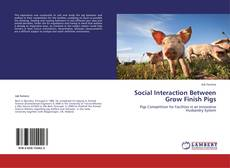 Bookcover of Social Interaction Between Grow Finish Pigs