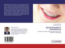 Portada del libro de Bond Strength In Orthodontics