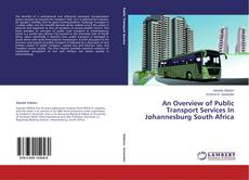 Bookcover of An Overview of Public Transport Services In Johannesburg South Africa