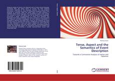 Tense, Aspect and the Semantics of Event Description kitap kapağı