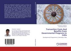 Bookcover of Transaction Costs And Benefits From Governmental Programs In India