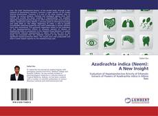 Bookcover of Azadirachta indica (Neem): A New Insight