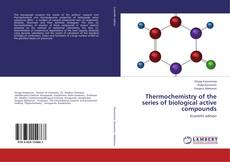 Bookcover of Thermochemistry of the series of biological active compounds