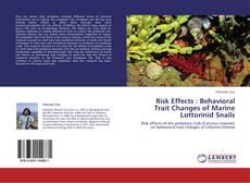 Borítókép a  Risk Effects : Behavioral Trait Changes of Marine Lottorinid Snails - hoz