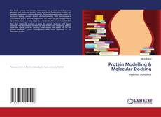 Bookcover of Protein Modelling & Molecular Docking