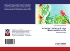 Immunocytochemistry on Neurosecretorycells的封面