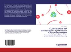 Bookcover of EC mechanism for Electroorganic synthesis by Cyclic Voltammetry