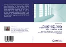 Bookcover of Perceptions Of Faculty Association Leaders: Roles And Essential Skills