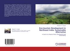 Bookcover of Eco-tourism Development in Northeast India: Sustainable Alternative