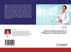 Bookcover of Recent Advancements in Diagnosis of Dental Caries