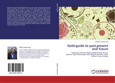 Bookcover of Gold-guide to past,present and future