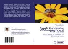 Обложка Molecular Charecterization of Melissococcus pluton of hive honeybees